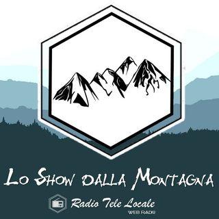 Radio Tele Locale _ Lo Show dalla Montagna: 2° Puntata #NewSeason