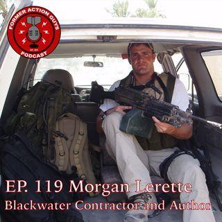 Ep. 119 - Morgan Lerette - Blackwater Security Contractor, Air National Guard Veteran (OIF1), Author