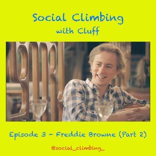 Episode 3 - Freddie Browne (Part 2)