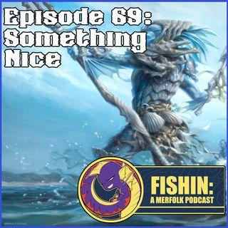 EP69: Something Nice