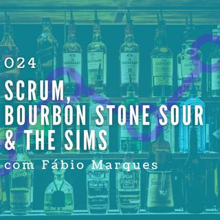 024 - Scrum,  Bourbon Stone Sour  & The Sims