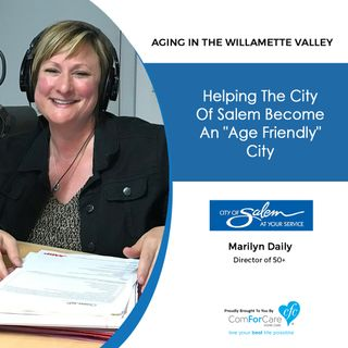 "In Case You Missed It: Marilyn Daily, Director from Center 50+, Shared Helping the City of Salem become an ""Age Friendly"" City"