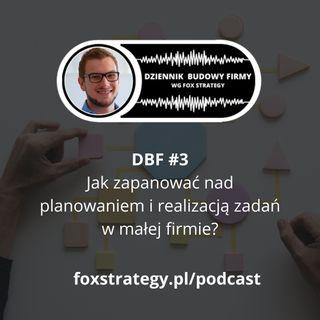 DBF #3: Jak zapanować nad planowaniem i realizacją zadań w małej firmie? [BIZNES]