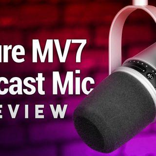 Hands-On Tech: Shure MV7 Review
