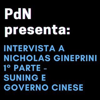 Con Nichlas Gineprini: Suning e Governo Cinese (1° Parte)