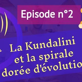 2: la kundalini et spirale dorée d'évolution