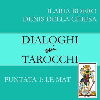 1.Dialoghi su Le Mat, la prima carta dei Tarocchi di Marsiglia