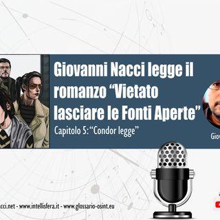 """""""Vietato lasciare le fonti aperte"""" - Capitolo 5 """"Condor legge"""""""