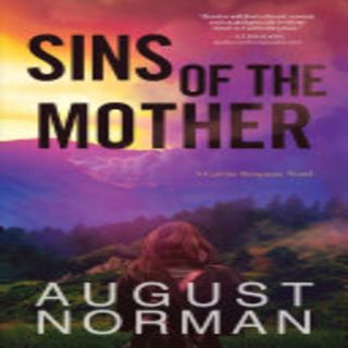August Norman - SINS OF THE MOTHER,2nd in the Caitlin Bergman mystery series