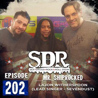 Lajon Witherspoon (Lead Singer - Sevendust) - Mr. Shiprocked