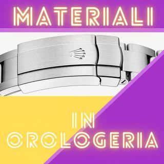 EP22- I materiali in orologeria raccontati da Donatello Giuliano, Ingegnere dei materiali