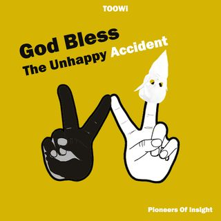 21 - God Bless The Unhappy Accident