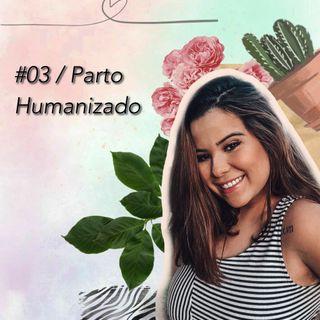 #03 / Parto Humanizado
