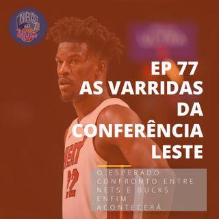 NBA das Mina #77 - As varridas da conferência Leste