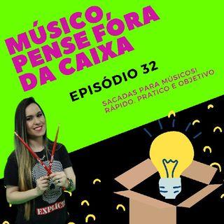 Episódio 32 - Músico, Step 05!