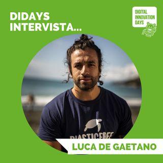 DIDAYS Incontra Luca De Gaetano, Founder & Presidente @Plastic Free