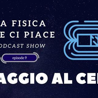 Cern: il viaggio di chi ama la scienza - Episode 10- LaFisica CheCiPiace - PodCast Show! 🗣