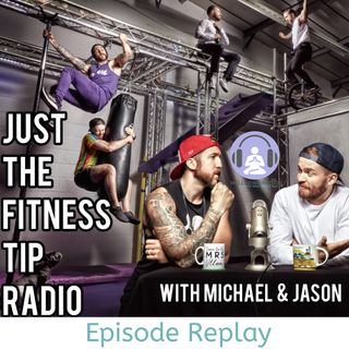 Just The Fitness Tip - Episode Replay