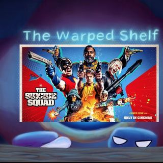 The Warped Shelf - The Suicide Squad