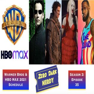 S3E35: Warner Bros & HBO Max 2021 Movie Schedule