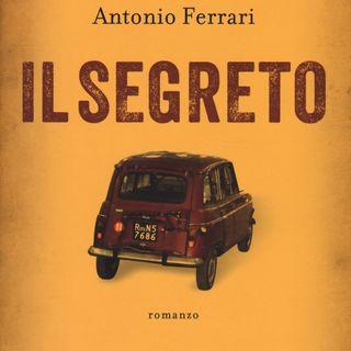 """Antonio Ferrari """"Il segreto"""""""