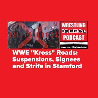 "WWE ""Kross"" Roads: Suspensions, Signees and Strife in Stamford KOP020620-514"