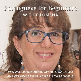 Portugal news, weather & 'Beginners' Portuguese' with Filomena Pascoal