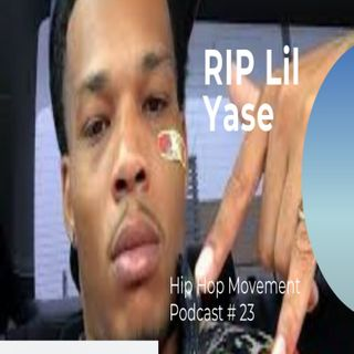 Episode 23 - RIP To Lil Yase And Bandgang Paid Will