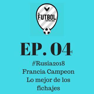 #Rusia2018 Francia Campeon y lo mejor en Fichajes