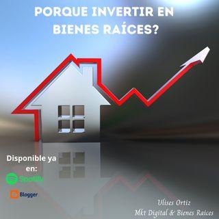 ¿Por qué invertir en bienes raíces ?