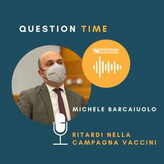 QT#7 Michele Barcaiuolo - Ritardi nella campagna vaccini
