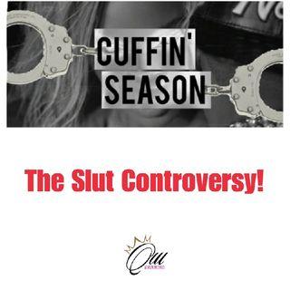 (S4E12) Cuffin' Season: The Slut Controversy