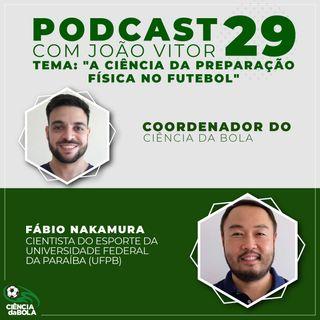 Ep. 29: A Ciência da Preparação Física no Futebol