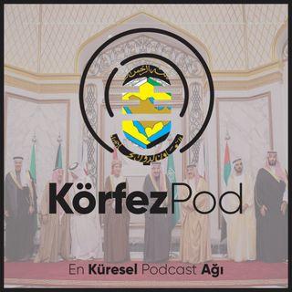 KörfezPod #04 | Katar Siyasal Kültürü