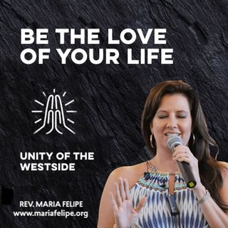 [TRUTH-TALK] Be The Love Of Your Life - ACIM - Maria Felipe