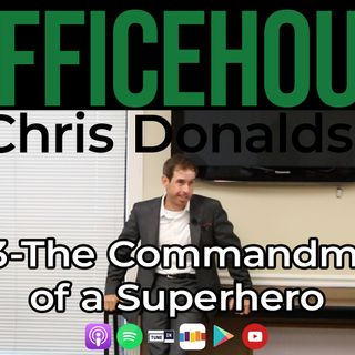 The Commandments of a Superhero | #OfficeHours Podcast 023