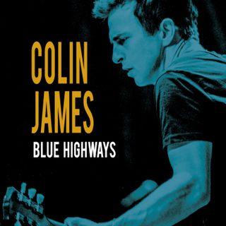 Episode 154: Colin James. Blue Highways