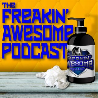 The Freakin' Awesome Podcast