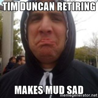 Tim Duncan retires, did he screw over the Spurs? Also more stupidity from the world of sports
