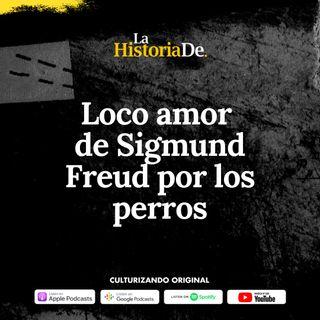 El loco amor de Sigmund Freud por los perros • Historia Culturizando