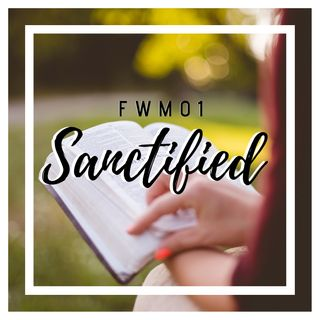 FWM01 Sanctified