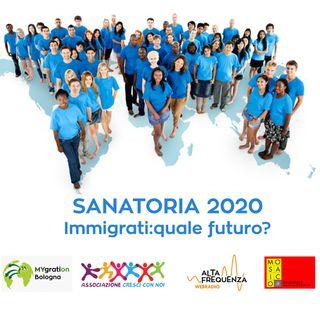 Sanatoria 2020.Immigrati:quale futuro?