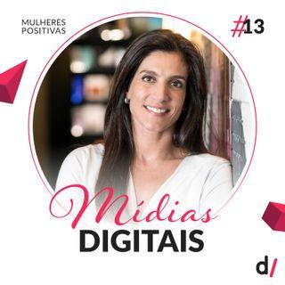 Mulheres Positivas #13 - Mídias digitais | com Ana Moisés