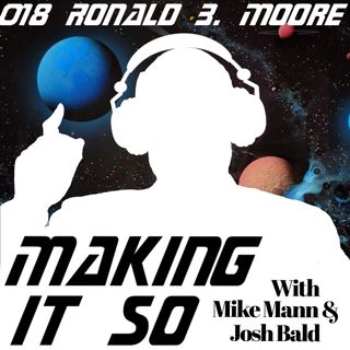 E018 - Ronald B Moore sets the standard for visual effects.
