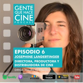 EP6: CINE Y DOCUMENTAL (Josephine Landertinger)