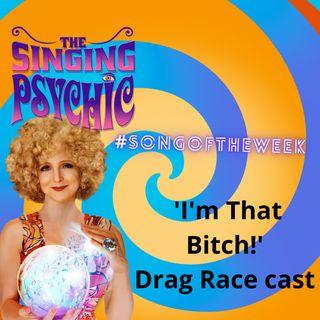 """I'm That Bitch"", feeling fierce and #songoftheweek by RuPaul Drag Race Cast Season 12"