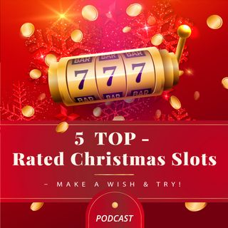 5 TOP-Rated Christmas Slots – Make a Wish & Try!
