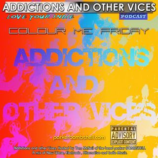 Addictions and Other Vices 197 - Colour Me Friday.