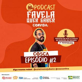 Favela Quer Saber convida Cosca Ep#2