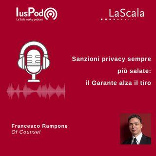 Ep. 95 IusPod Sanzioni privacy sempre più salate: il Garante alza il tiro
